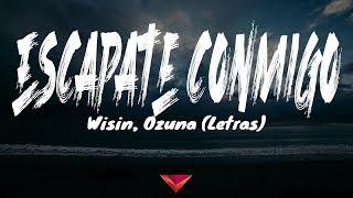 Wisin, Ozuna - Escápate Conmigo (Letras)