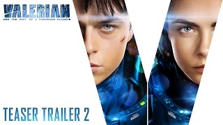 Valerian and the City of a Thousand Planets - Official Teaser 2