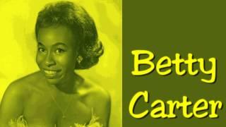 Betty Carter - What A Little Moonlight Can Do (1960)