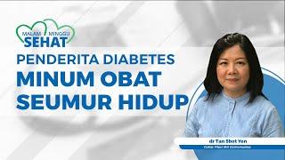 Apakah Penderita Diabetes Haruskah Minum Obat seumur Hidup?