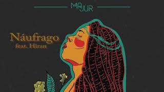 Majur   Náufrago (feat. Hiran)