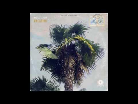 Maple Syrup - Vacation (Debut Album / Lofi Hip Hop) [HD]
