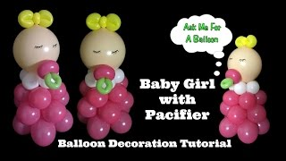 Baby Girl With Pacifier Balloon Decoration Tutorial