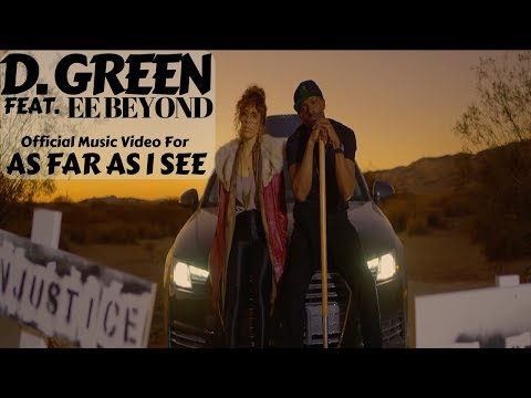 D. Green Feat. EE BeYond- As Far As I See (Official Video)...