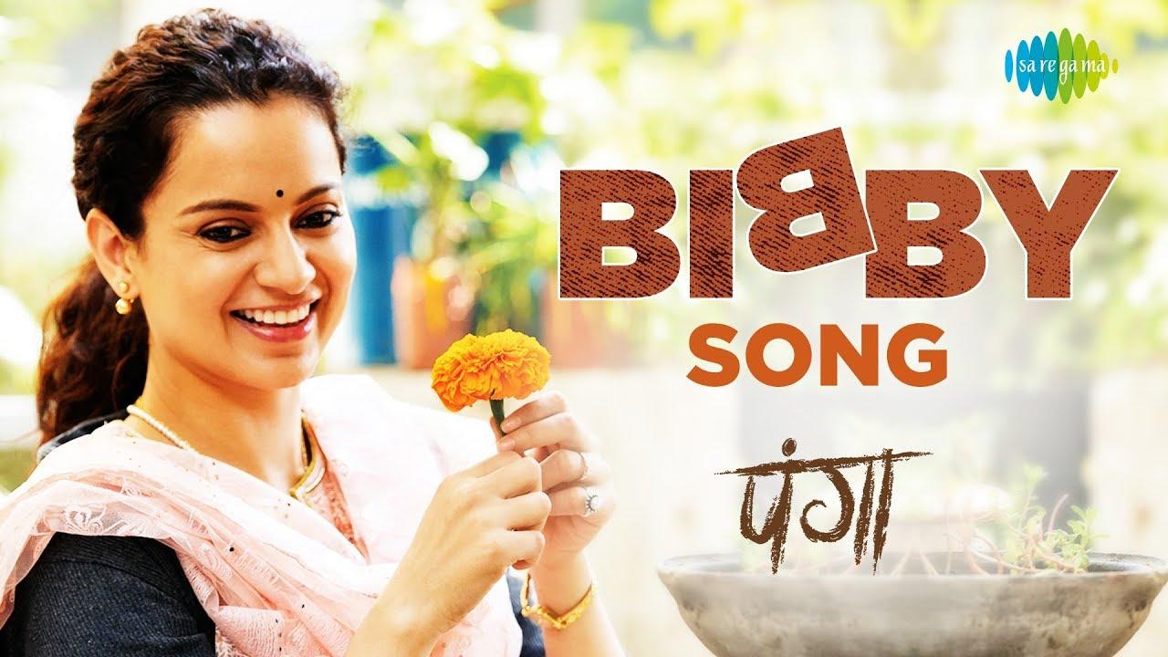Bibby Song Lyrics – Panga | Annu Kapoor x Sherry - #LyricsBEAT