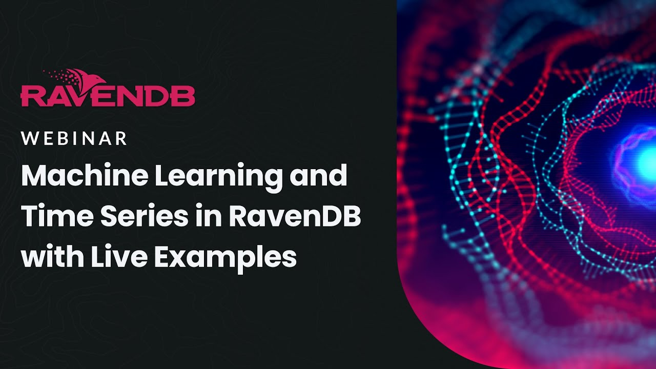 Machine Learning and Time Series in RavenDB with Live Examples