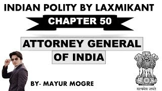 Indian Polity by Laxmikant chapter 50- Attorney General|for UPSC,State PSC,ssc cgl, mains GS 2