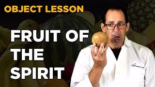 Object Lesson - Fruit of the Spirit