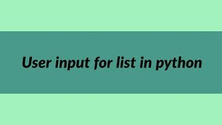 How to take a user input for list in python | List Manipulation