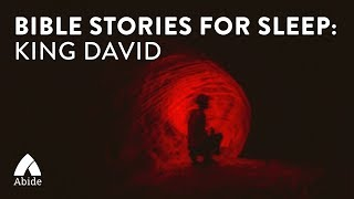 Bible Stories for Sleep: King David