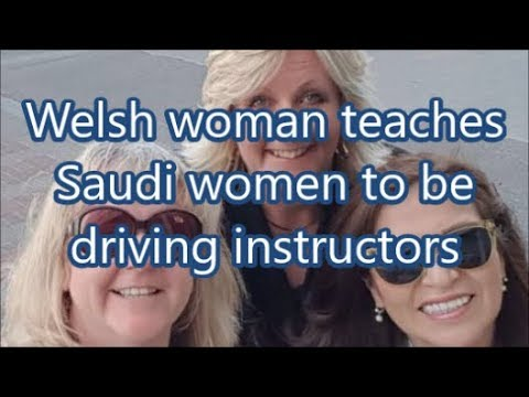 Welsh woman teaches Saudi women to be driving instructors