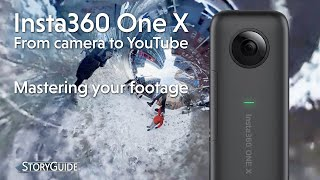 Insta360 One X | Master your footage from camera to YouTube