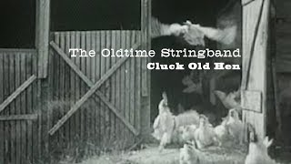 The Oldtime Stringband - Cluck Old Hen