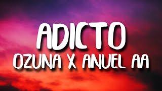 Ozuna & Anuel AA, Tainy   Adicto (LetraLyrics)