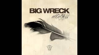 Big Wreck - You Caught My Eye (High Quality)