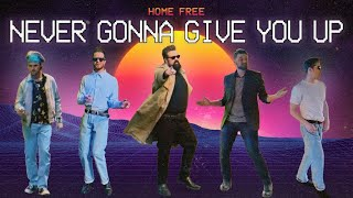 Home Free Never Gonna Give You Up