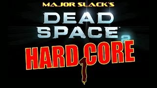 Dead Space 2 - How to Beat Hard Core - Chapter 1 [1/2]
