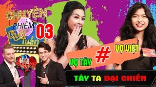 TÂY TA ĐẠI CHIẾN #GMTY #3 | Tình yêu không CHUYỆN ẤY chỉ là tình bạn - Vợ Việt hơn vợ Tây điểm nào?
