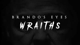 Video Brando's Eyes - Wraiths