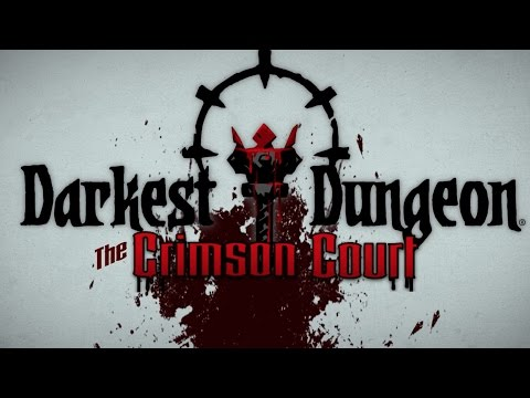 Darkest Dungeon: The Crimson Court - Launch Trailer thumbnail