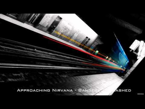 Approaching Nirvana - Bangers & Smashed
