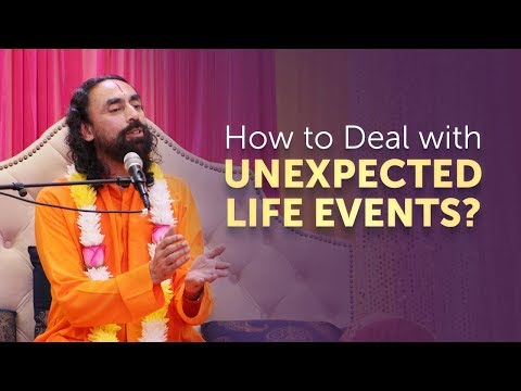 How to Deal with Unexpected Life Events? | Q/A with Swami Mukundananda