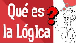 Filosofía | Qué es la Lógica...¿?