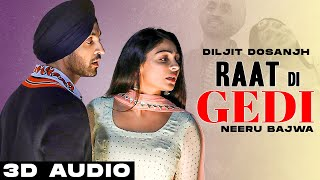 Raat Di Gedi (3D Audio) | Diljit Dosanjh | Neeru Bajwa | Latest Punjabi Songs 2021 | Speed Records
