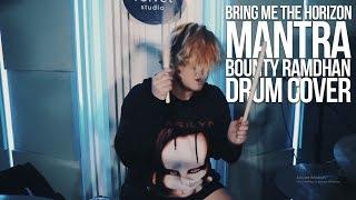 Bring Me The Horizon - MANTRA   Bounty Ramdhan (Drum Cover)