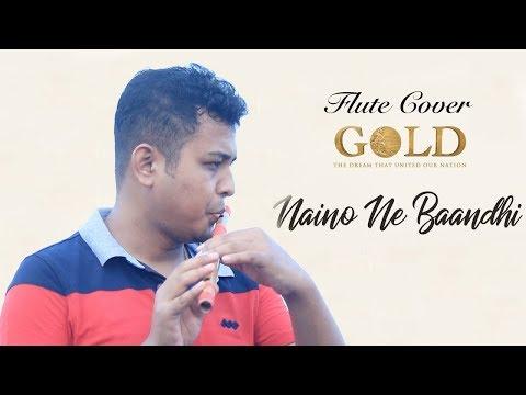 Naino Ne Baandhi   Flute Cover   Subrata Gogoi   Gold   Akshay Kumar   Yasser Desai