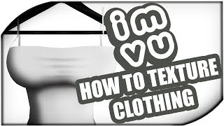 IMVU CREATING | HOW TO TEXTURE CLOTHING (Folds/Shading)