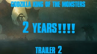 Godzilla: King Of The Monsters - Trailer 2 [2 YEARS!!!]