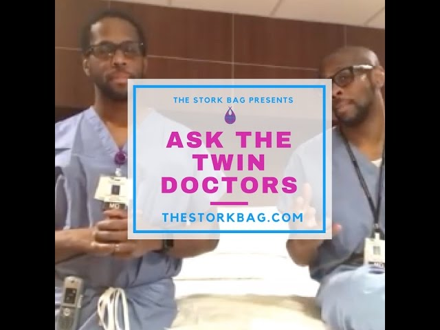 The Stork Bag Presents: Ask The Twin Doctors Episode #4