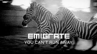 Musik-Video-Miniaturansicht zu You Can't Run Away Songtext von Emigrate