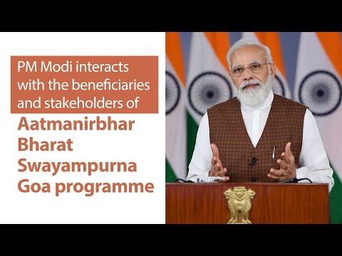PM Modi interacts with beneficiaries & stakeholders of Aatmanirbhar Bharat Swayampurna Goa programme