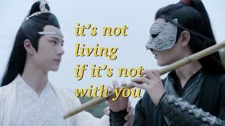 Wei Wuxian & Lan Wangji   it's not living if it's not with you