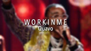Quavo   W O R K I N M E (Lyrics)