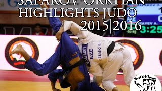 SAFAROV ORKHAN (AZE) - HIGHLIGHTS JUDO 2015|2016