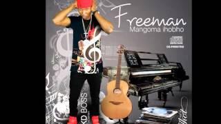Freeman- Siya(Mangoma iHobho Album 2016)