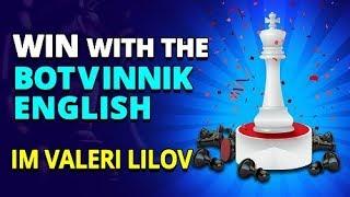Win with The Botvinnik System in The English Opening ⚔ IM Valeri Lilov