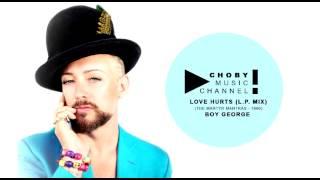 Boy George - Love Hurts