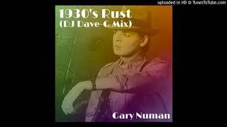 Gary Numan - 1930's rust (DJ DaveG mix)