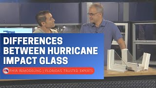 FHIA - Differences Between Hurricane Impact Resistant Glass