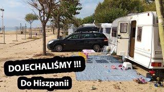 HURA !!! Dojechaliśmy do Hiszpanii !!! (Vlog #194)