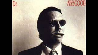 Dr Feelgood - Where Is The Next One