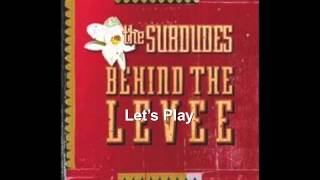 Let's Play by the subdudes