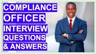 COMPLIANCE INTERVIEW Questions and ANSWERS! (Compliance Officer and Manager Job Positions)