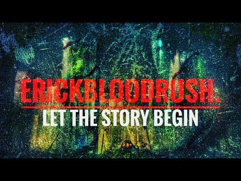 erickbloodrush. - erickbloodrush. - Let the Story Begin