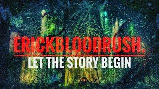 erickbloodrush. - Let the Story Begin