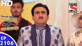 Taarak Mehta Ka Ooltah Chashmah - तारक मेहता - Episode 2106 - 2nd January, 2017